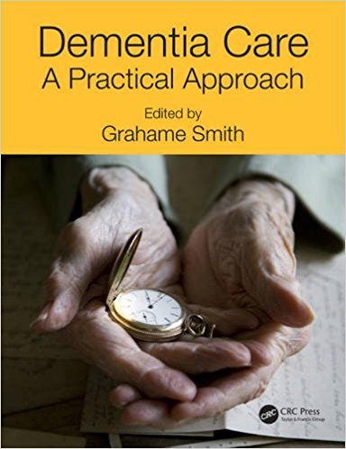 Dementia Care : A Practical Approach