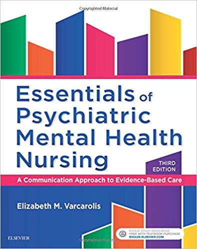 Essentials of Psychiatric Mental Health Nursing : A Communication Approach to Evidence-Based Care, 3rd Edition