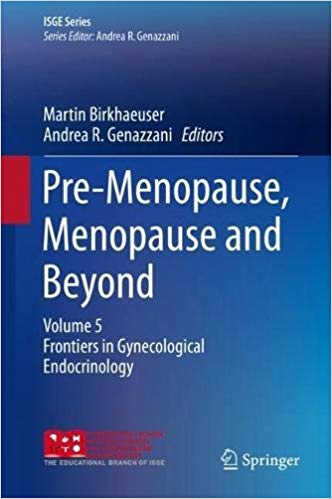 Pre-Menopause, Menopause and Beyond: Volume 5: Frontiers in Gynecological Endocrinology PDF