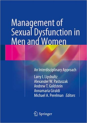 Management of Sexual Dysfunction in Men and Women: An Interdisciplinary Approach 1st ed. 2016 Edition