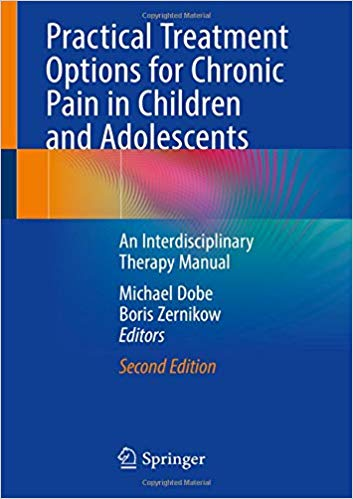 Practical Treatment Options for Chronic Pain in Children and Adolescents: An Interdisciplinary Therapy Manual 2nd ed. 2019 Edition PDF