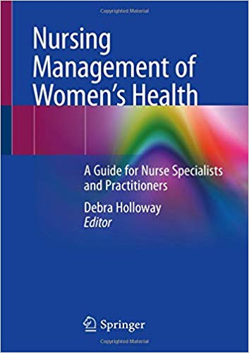 Nursing Management of Women's Health: A Guide for Nurse Specialists and Practitioners 1st ed. 2019 Edition PDF