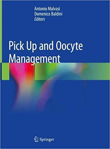 Pick Up and Oocyte Management 1st ed. 2020 Edition PDF