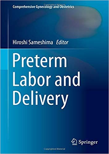 Preterm Labor and Delivery (Comprehensive Gynecology and Obstetrics) 1st ed. 2020 Edition PDF