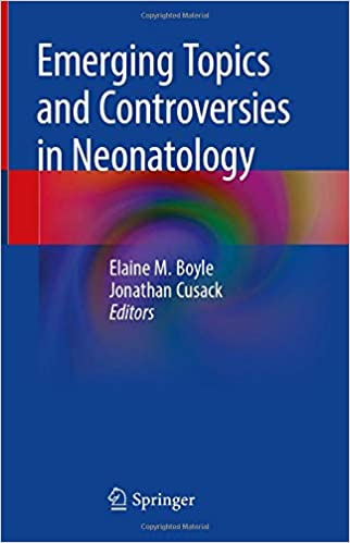 Emerging Topics and Controversies in Neonatology 1st ed. 2020 Edition PDF