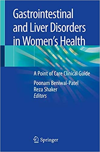 Gastrointestinal and Liver Disorders in Women's Health: A Point of Care Clinical Guide 1st ed. 2019 Edition PDF