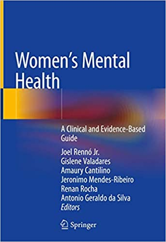 Women's Mental Health: A Clinical and Evidence-Based Guide 1st ed. 2020 Edition PDF