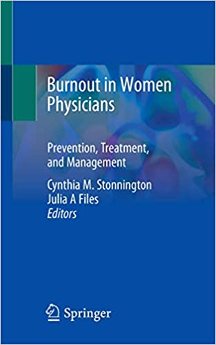 Burnout in Women Physicians: Prevention, Treatment, and Management 1st ed. 2020 Edition PDF